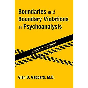 Boundaries and Boundary Violations in Psychoanalysis by Gabbard & Glen O. Clinical Professor of Psychiatry and Training and Supervising Analyst & Center for Psychoanalytic Studies