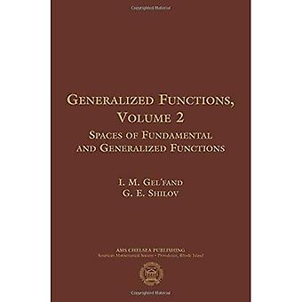 Generalized Functions, Volume 2: Spaces of Fundamental and Generalized Functions (AMS Chelsea Publishing)