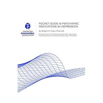 Pocket Guide to Psychiatric Medications for Depression by American Psychiatric Association