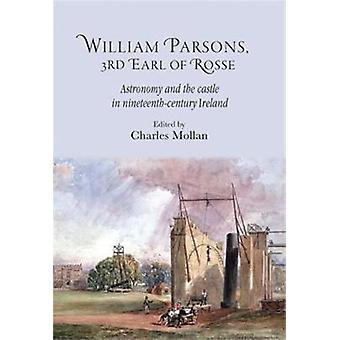 William Parsons 3rd Earl of Rosse- kirjoittanut R Charles Mollan