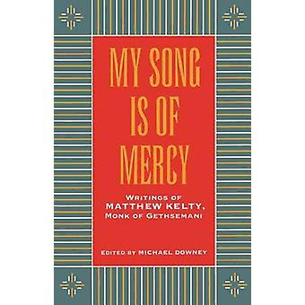 My Song Is of Mercy by Kelty & Matthew
