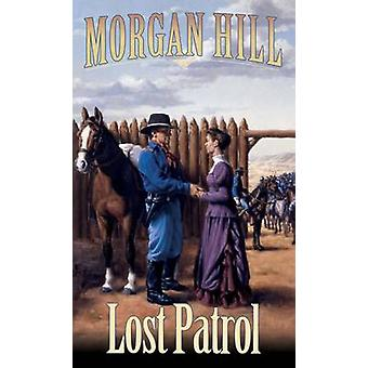Lost Patrol Legends of the West Trilogy by Hill & Morgan