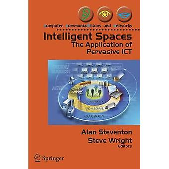 Intelligent Spaces  The Application of Pervasive ICT by Steventon & Alan