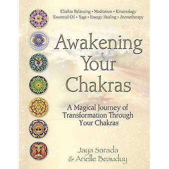 Awakening Your Chakras A Magical Journey of Transformation by Sarada & Jaya