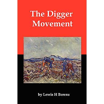 The Digger Movement Radical Communalism in the English Civil War by Berens & Lewis Henry