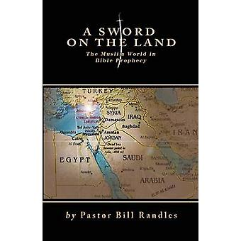 A Sword On The Land by Randles & Bill A