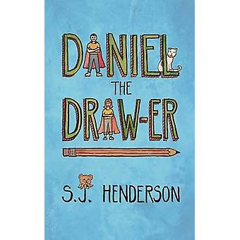 Daniel the Drawer by Henderson & S. J.