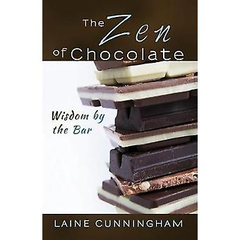 The Zen of Chocolate Wisdom by the Bar by Cunningham & Laine