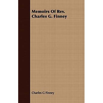 Memoirs Of Rev. Charles G. Finney by Finney & Charles G