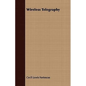 Wireless Telegraphy by Fortescue & Cecil Lewis