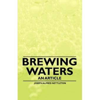 Brewing Waters  An Article by Nettleton & Joseph Alfred