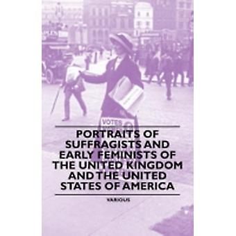 Portraits of Suffragists and Early Feminists of the United Kingdom and the United States of America by Various
