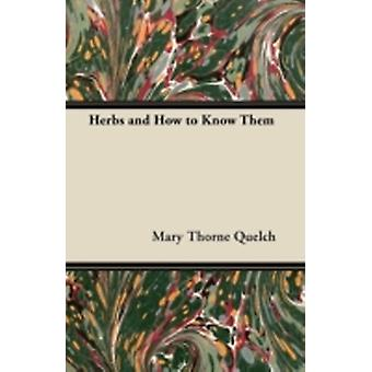 Herbs and How to Know Them by Quelch & Mary Thorne