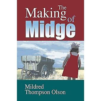The Making of Midge by ThompsonOlson & Mildred