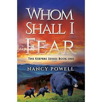 Whom Shall I Fear by Powell & Nancy