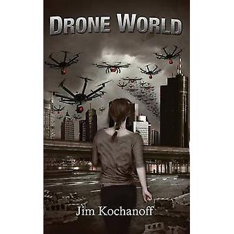 Drone World by Kochanoff & Jim
