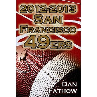 20122013 San Francisco 49ers  The Colin Kaepernick  Alex Smith Controversy  the Road to Super Bowl XLVII by Fathow & Dan