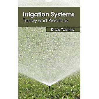 Irrigation Systems Theory and Practices by Twomey & Davis