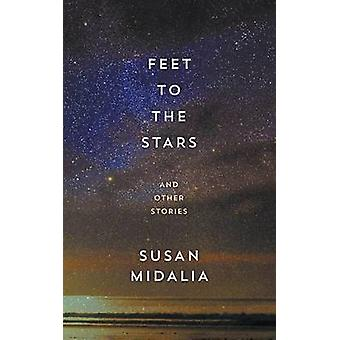 Feet to the Stars And Other Stories by Midalia & Susan
