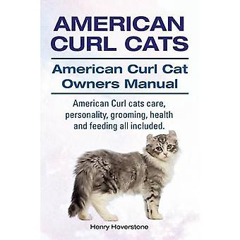 American Curl Cats. American Curl Cat Owners Manual. American Curl Cats care personality grooming health and feeding all included. by Hoverstone & Henry