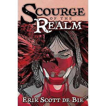 Scourge of the Realm by De Bie & Erik Scott