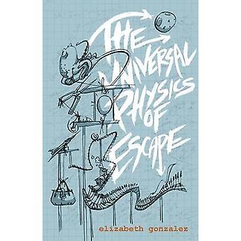 The Universal Physics of Escape by Gonzalez & Elizabeth