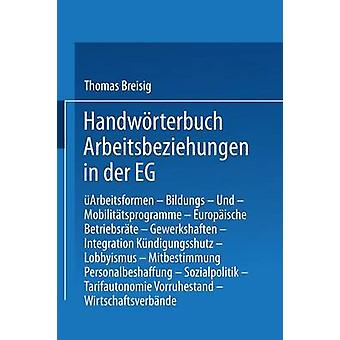 Handwrterbuch Arbeitsbeziehungen in der EG von Breisig & Thomas