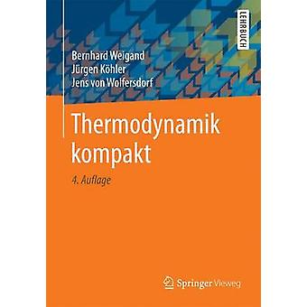 Thermodynamik kompakt by Weigand & Bernhard