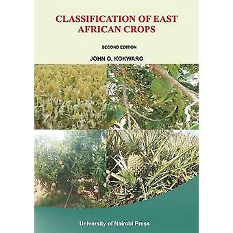 Classification of East African Crops. Second Edition by Kokwaro & John O.