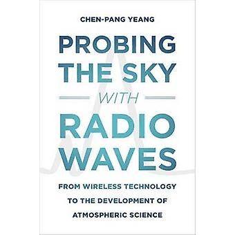 Probing the Sky with Radio Waves - From Wireless Technology to the Dev