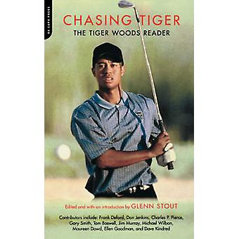 Chasing Tiger - The Tiger Woods Reader by Glenn Stout - 9780306811241
