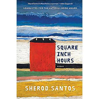 Square Inch Hours - Poems by Sherod Santos - 9780393356670 Book