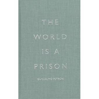 The World is a Prison by Guglielmo Petroni - 9780810160507 Book