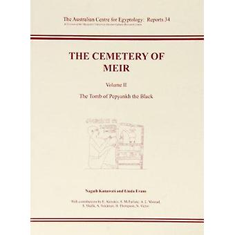 The Cemetery of Meir - The Tomb of  Pepyankh the Black - Volume II by N