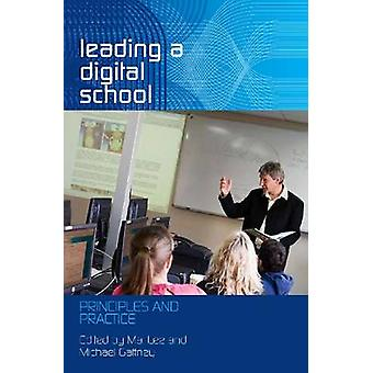 Leading a Digital School - Principles and Practice by Mal Lee - Michae
