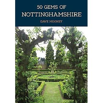 50 Gems of Nottinghamshire - The History & Heritage of the Most Ic