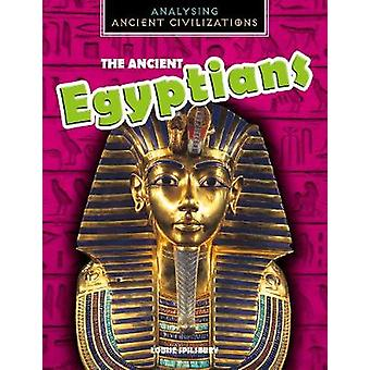 The Ancient Egyptians by Louise Spilsbury - 9781474777315 Book