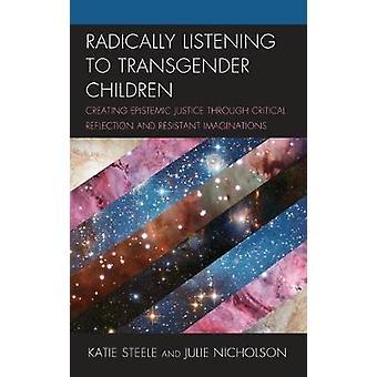 Escuchar radicalmente a los niños transgénero - Crear Justi epistémico