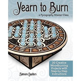 Yearn to Burn - A Pyrography Master Class - 30 Creative Woodburning Pro