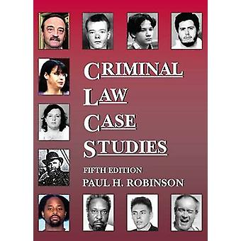 Criminal Law Case Studies (5th Revised edition) by Paul Robinson - 97