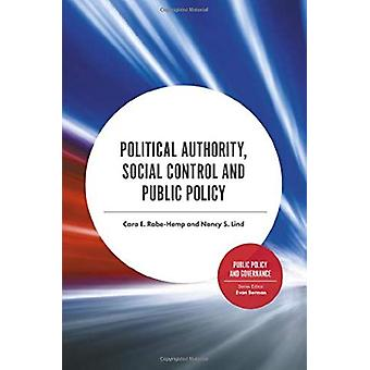 Political Authority - Social Control and Public Policy by Cara E. Rab