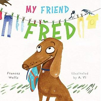 My Friend Fred by Frances Watts - 9781911631453 Book