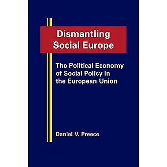 Dismantling Social Europe - The Political Economy of Social Policy in