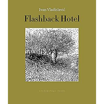 Flashback Hotel by Ivan Vladislavic - 9781939810113 Book
