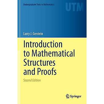 Introduction to Mathematical Structures and Proofs by Larry J. Gerste