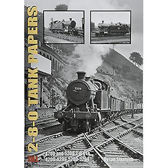TANK THE 2-8-0 TANK PAPERS - 4200 AND 5200 2-8-0TS AND 4200-4299 - 520