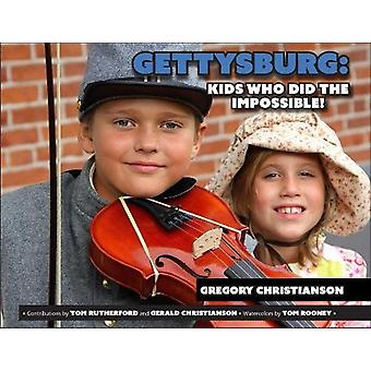 Gettysburg - Kids Who Did the Impossible! by Gregory Christianson - 97