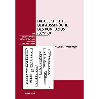 """Die Geschichte Der Aussprueche Des Konfuzius (""""lunyu"""") by W"""