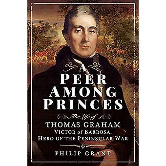 Een peer onder prinsen - Het leven van Thomas Graham - Victor van Barrosa -