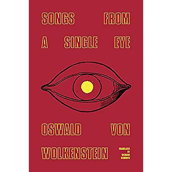 Songs from a Single Eye by Oswald von Wolkenstein - 9780811229012 Book